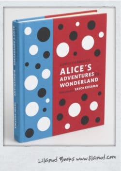 Alice's Adventures In Wonderland, Illustrated by Yayoi Kusama
